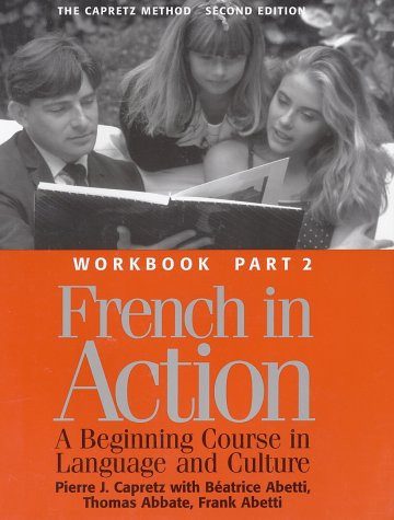 French in Action The Capretz Method Workbook Part 2