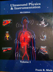 Ultrasound Physics And Instrumentation Volume 1