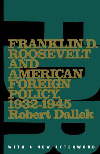 Franklin D Roosevelt And American Foreign Policy 1932-1945