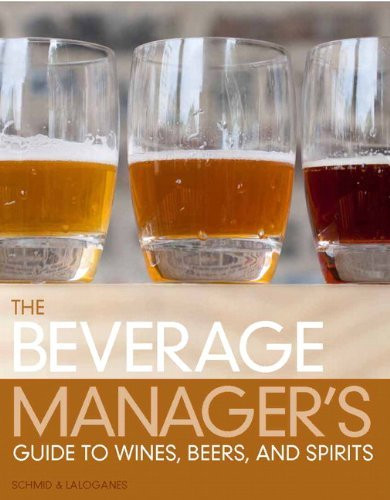 Hospitality Manager's Guide To Wines Beers And Spirits