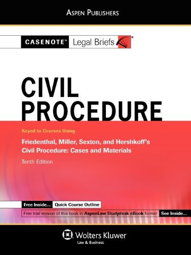 Casenote Legal Briefs Civil Procedure Keyed To Friedenthal Miller Sexton And