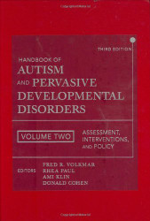 Handbook Of Autism And Pervasive Developmental Disorders Assessment Interventions And Policy Volume 2