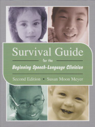 Survival Guide For The Beginning Speech-Language Clinician