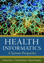 Health Informatics by Gordon D Brown