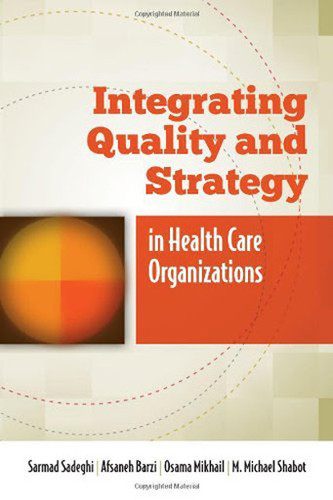 Integrating Quality And Strategy In Health Care Organizations