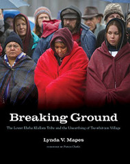 Breaking Ground by Lynda Mapes