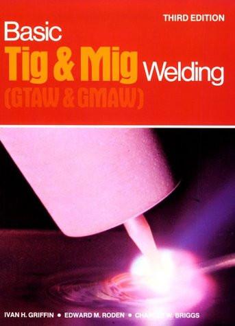 Basic Tig And Mig Welding