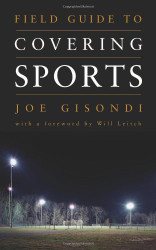Field Guide To Covering Sports by Joe Gisondi