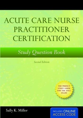 Acute Care Nurse Practitioner Certification Study Question Book