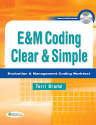 E&M Coding Clear And Simple by Terri Brame