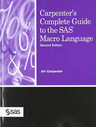Carpenter's Complete Guide to the SAS Macro Language