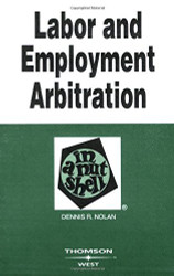 Labor and Employment Arbitration in a Nutshell