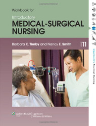 Study Guide To Accompany Timby And Smith's Introductory Medical-Surgical Nursing