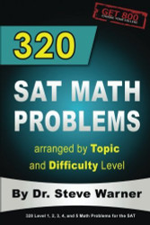 320 SAT Math Problems arranged by Topic and Difficulty Level For