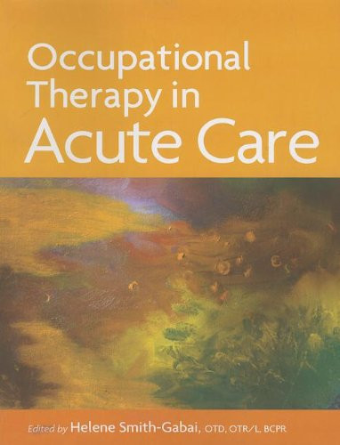 Occupational Therapy In Acute Care