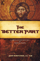 Better Part by Fr John Bartunek
