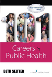 101 + Careers in Public Health by Beth Seltzer