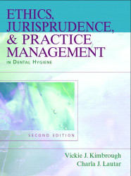 Ethics Jurisprudence And Practice Management In Dental Hygiene