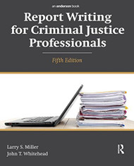 Report Writing For Criminal Justice Professionals