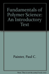 Fundamentals Of Polymer Science