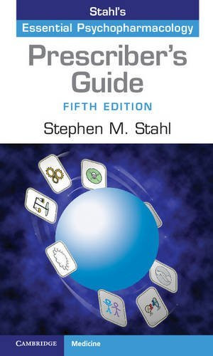 Stahl's Essential Psychopharmacology Prescriber's Guide
