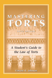 Mastering Torts by vincent Johnson