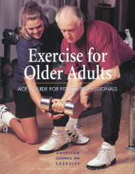 Exercise For Older Adults by American Council on Exercise