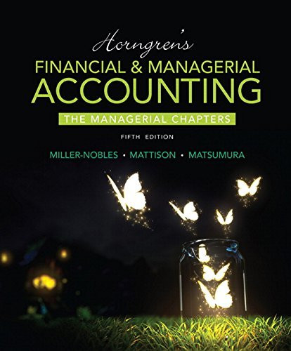 Horngren's Financial And Managerial Accounting Managerial Chapters