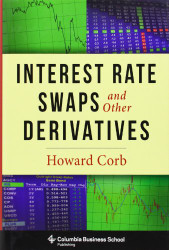 Interest Rate Swaps And Other Derivatives by Howard Corb