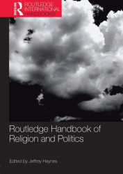 Routledge Handbook of Religion and Politics by Jeffrey Haynes