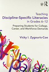 Teaching Discipline-Specific Literacies In Grades 6-12