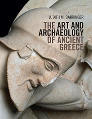 Art And Archaeology Of Ancient Greece by Judith Barringer