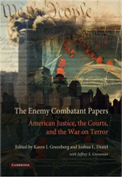 The Enemy Combatant Papers by Karen Greenberg