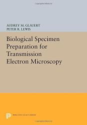 Biological Specimen Preparation For Transmission Electron Microscopy