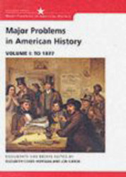 Major Problems In American History Volume 1