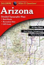 Arizona Atlas And Gazetteer by Delorme