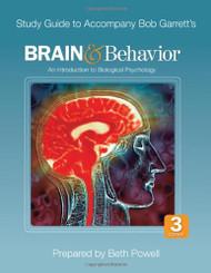 Study Guide To Accompany Bob Garrett's Brain And Behavior