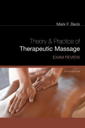 Exam Review for Beck's Theory and Practice of Therapeutic Massage