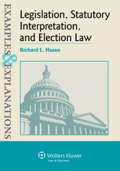 Examples And Explanations Legislation Statutory Interpretation And Election Law
