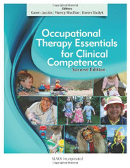 Occupational Therapy Essentials For Clinical Competence by Karen Jacobs
