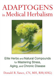 Adaptogens In Medical Herbalism by Donald Yance