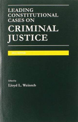 Leading Constitutional Cases On Criminal Justice
