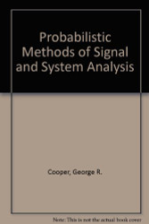 Probabilistic Methods Of Signal And System Analysis by George Cooper