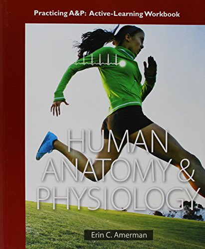 Practicing A&P Workbook for Human Anatomy and Physiology