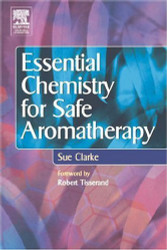 Essential Chemistry For Safe Aromatherapy