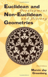Euclidean And Non-Euclidean Geometries - Marvin Greenberg