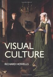 Visual Culture - Richard Howells