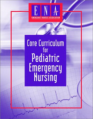 Core Curriculum For Pediatric Emergency Nursing