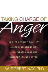 Taking Charge Of Anger by Robert Nay