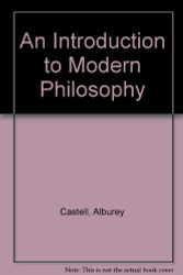 Introduction to Modern Philosophy: Examining the Human Condition by Alburey Castell
